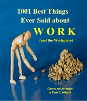 (1001Best Things Ever Said about WORK (and the Workplace